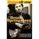 BRUCE SPRINGSTEEN, EL ESPIRITU DEL ROCK - por JAVIER MÁRQUEZ - GUIAS EFE EME (2005)