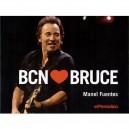 LIBRO BCN LOVES BRUCE - por MANEL FUENTES - EL PERIODICO (2008)