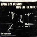 """THIS LITTLE GIRL / WAY BACK WHEN - GARY US BONDS - 7"""" PS US 1981"""
