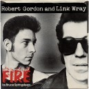 """FIRE / IF THIS IS WRONG - ROBERT GORDON WITH LINK WRAY - 7"""" PS US 1978"""