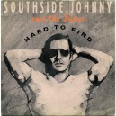 """HARD TO FIND / YOU CAN COUNT ON ME - SOUTHSIDE JOHNNY AND THE JUKES - 7"""" PS UK 1986"""