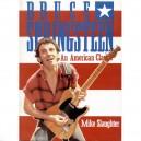 LIBRO BRUCE SPRINGSTEEN - AN AMERICAN CLASSIC - por MIKE SLAUGHTER - USA 1984