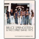 BRUCE SPRINGSTEEN & THE E STREET BAND 1975 - Photographs by Barbara Pyle - En inglés