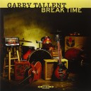 GARRY TALLENT - BREAK TIME - LP VINILO 2016