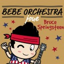 CD BEBE ORCHESTRA JOUE BRUCE SPRINGSTEEN