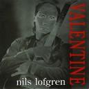 "VALENTINE (EDIT) / VALENTINE (ALBUM VERSION) - NILS LOFGREN - 7"" PS UK 1991"