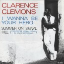 """I WANNA BE YOUR HERO / SUMMER ON SIGNAL HILL - CLARENCE CLEMONS - 7"""" PS HOLANDA 1986"""