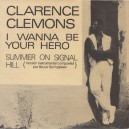 "I WANNA BE YOUR HERO - CLARENCE CLEMONS - 7"" PROMOCIONAL PS ESPAÑA 1986"