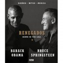 RENEGADOS: BORN IN THE USA - por BARACK OBAMA Y BRUCE SPRINGSTEEN - EN ESPAÑOL - 336 PAGINAS